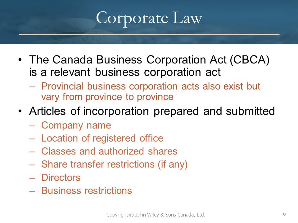 Corporate Law The Canada Business Corporation Act (CBCA) is a relevant business corporation act.