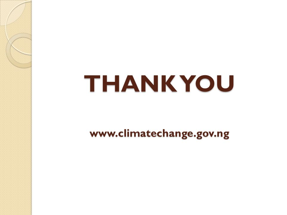 THANK YOU www.climatechange.gov.ng