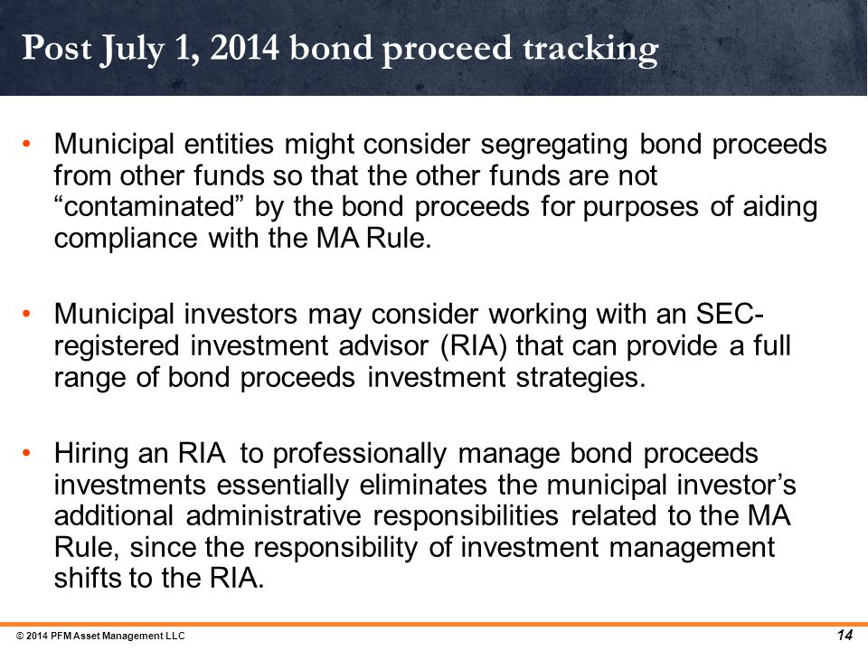 Post July 1, 2014 bond proceed tracking