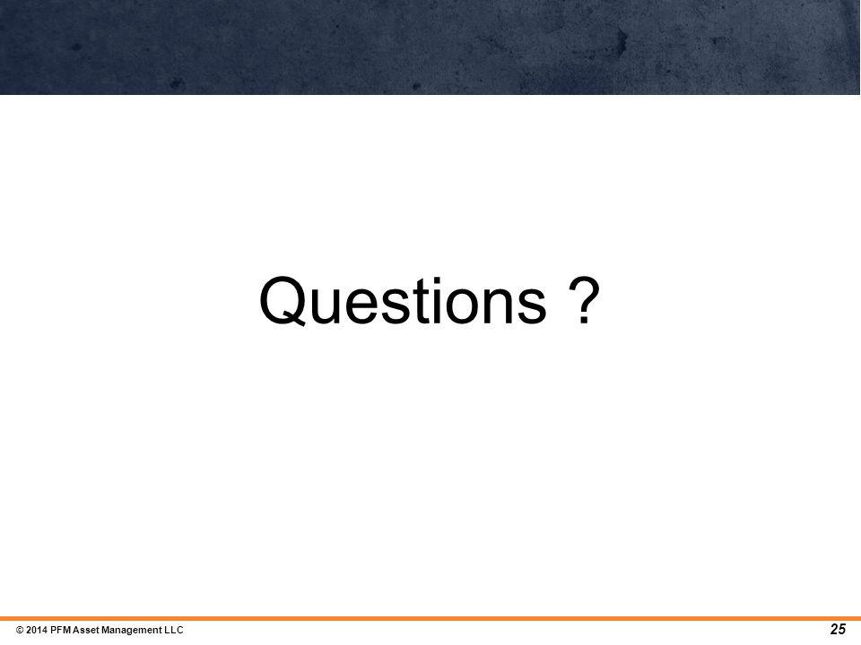Questions © 2014 PFM Asset Management LLC