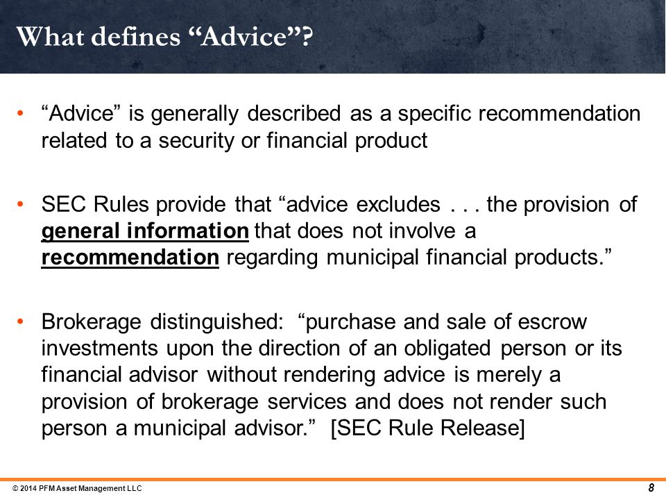 What defines Advice Advice is generally described as a specific recommendation related to a security or financial product.