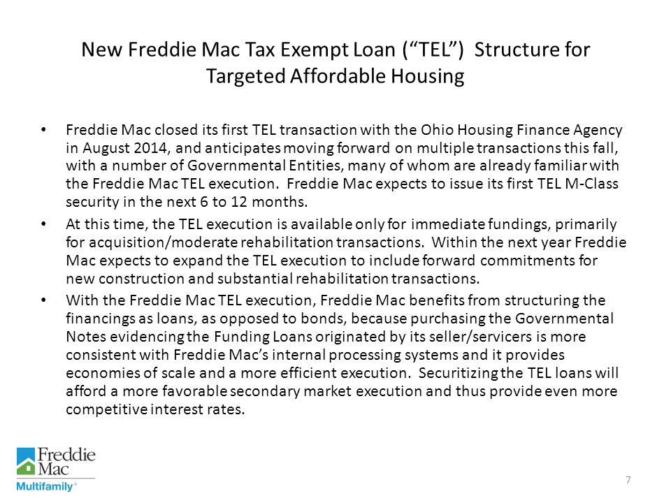New Freddie Mac Tax Exempt Loan ( TEL ) Structure for Targeted Affordable Housing