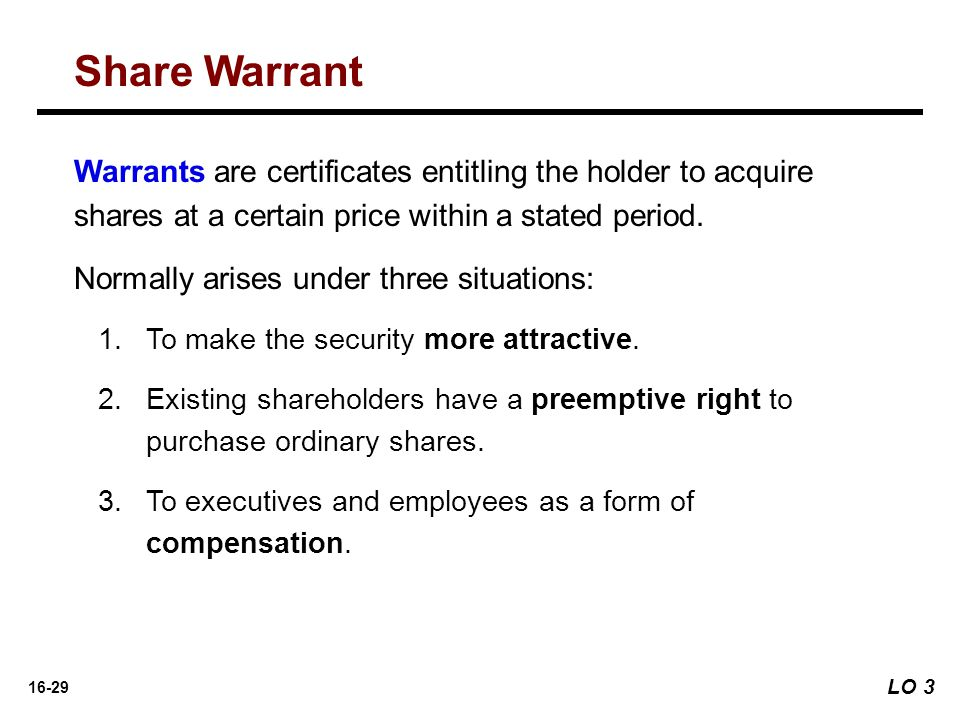 Share Warrant Warrants are certificates entitling the holder to acquire shares at a certain price within a stated period.