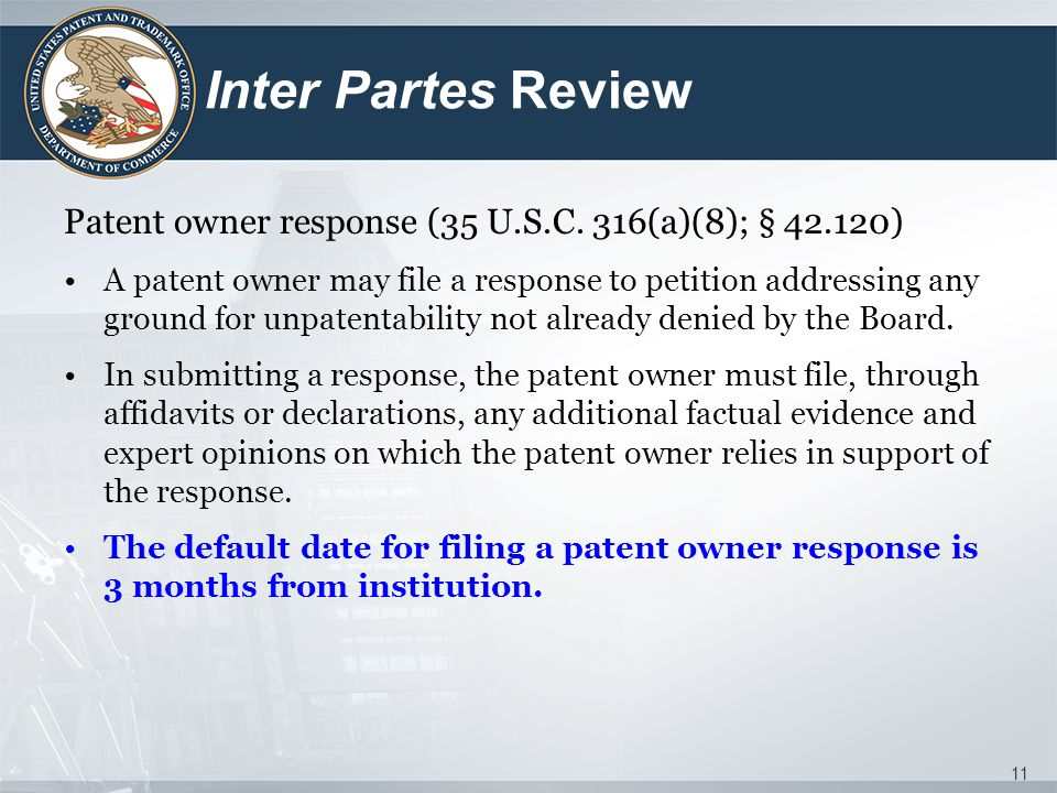 Inter Partes Review Patent owner response (35 U.S.C. 316(a)(8); § 42.120)