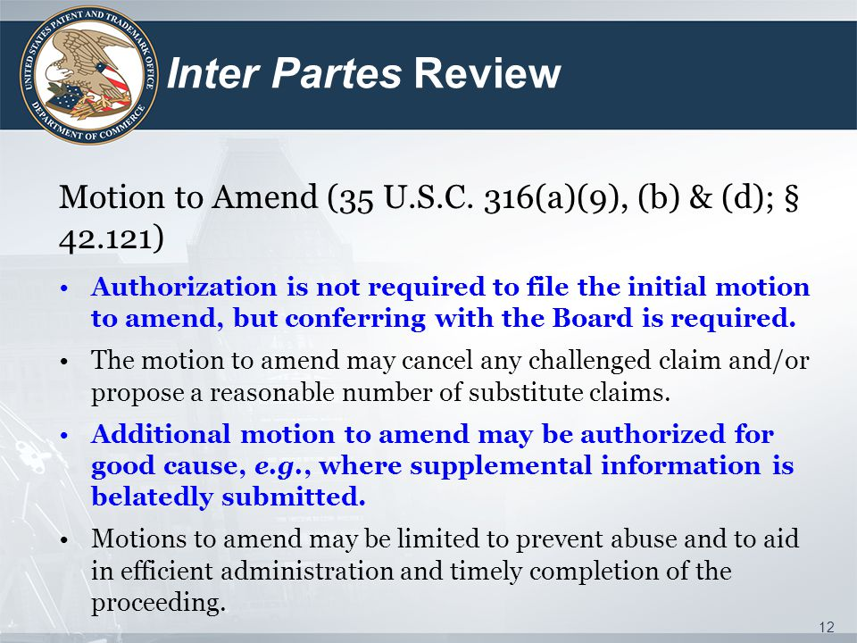 Inter Partes Review Motion to Amend (35 U.S.C. 316(a)(9), (b) & (d); § 42.121)