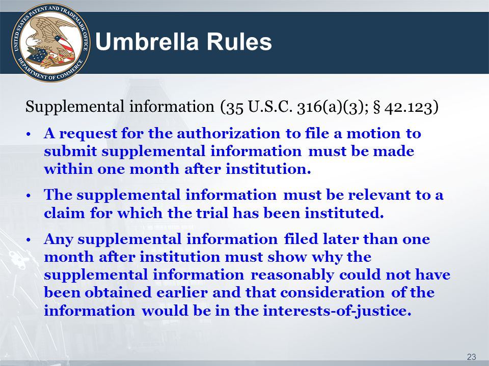 Umbrella Rules Supplemental information (35 U.S.C. 316(a)(3); § 42.123)