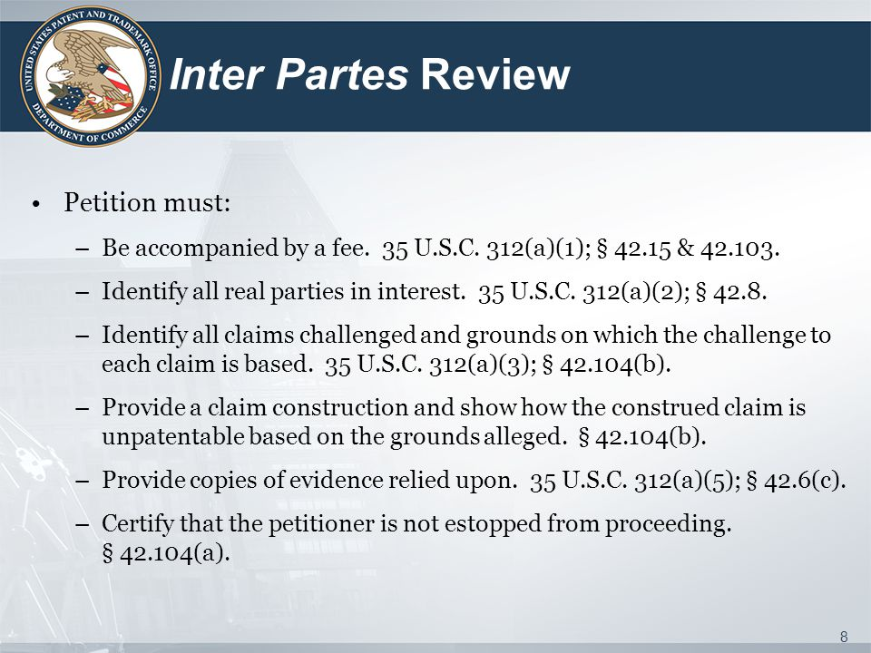 Inter Partes Review Petition must:
