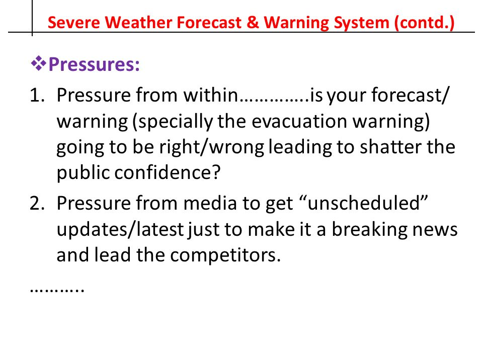 Severe Weather Forecast & Warning System (contd.)
