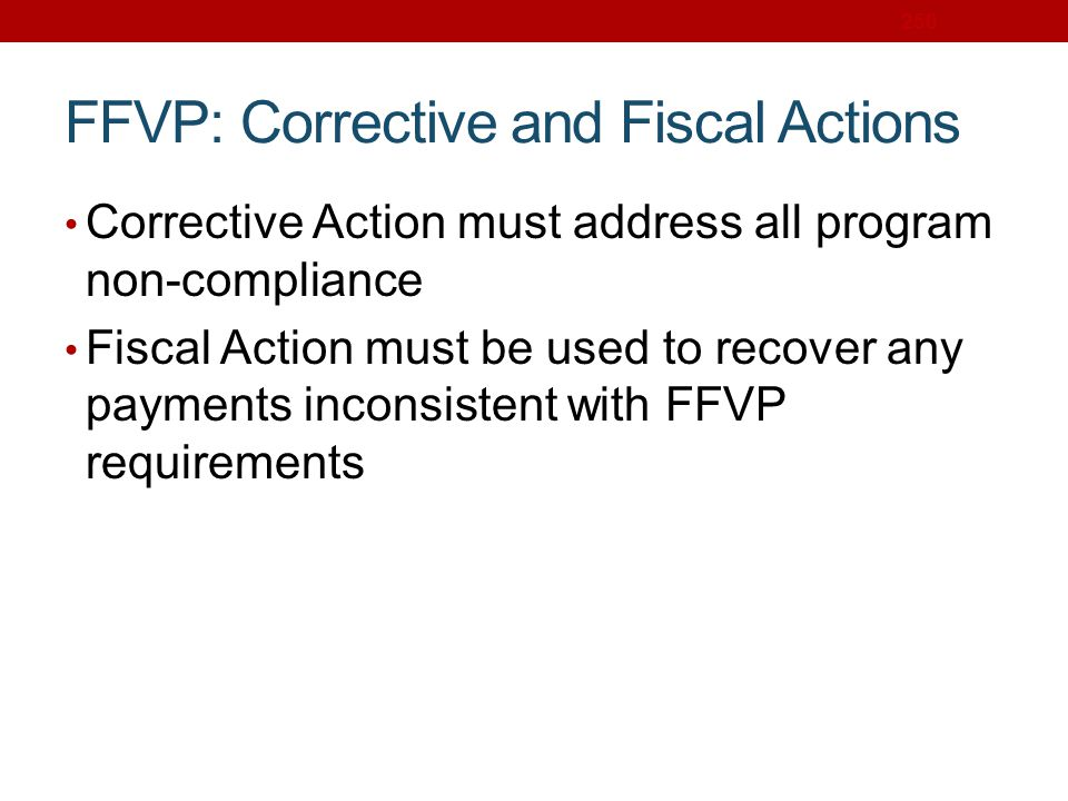 FFVP: Corrective and Fiscal Actions