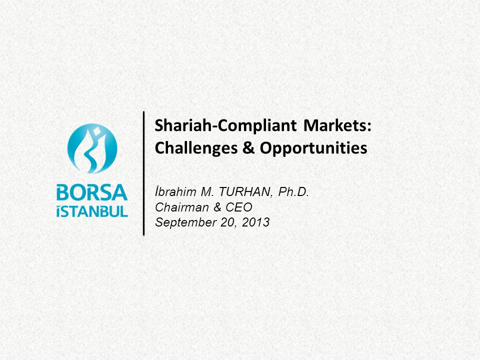Shariah-Compliant Markets: Challenges & Opportunities