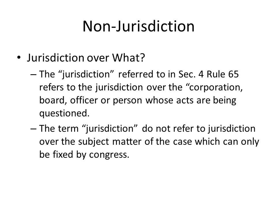 Non-Jurisdiction Jurisdiction over What