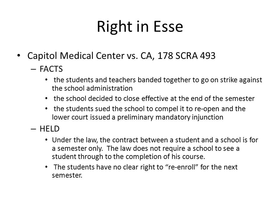 Right in Esse Capitol Medical Center vs. CA, 178 SCRA 493 FACTS HELD