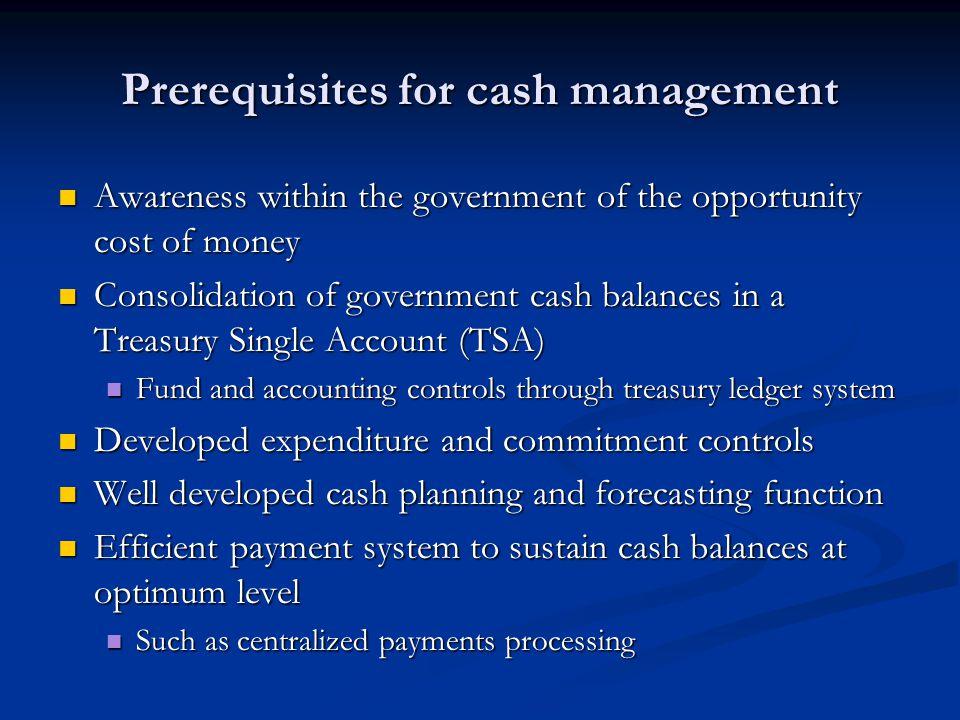 Prerequisites for cash management