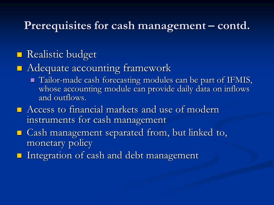 Prerequisites for cash management – contd.