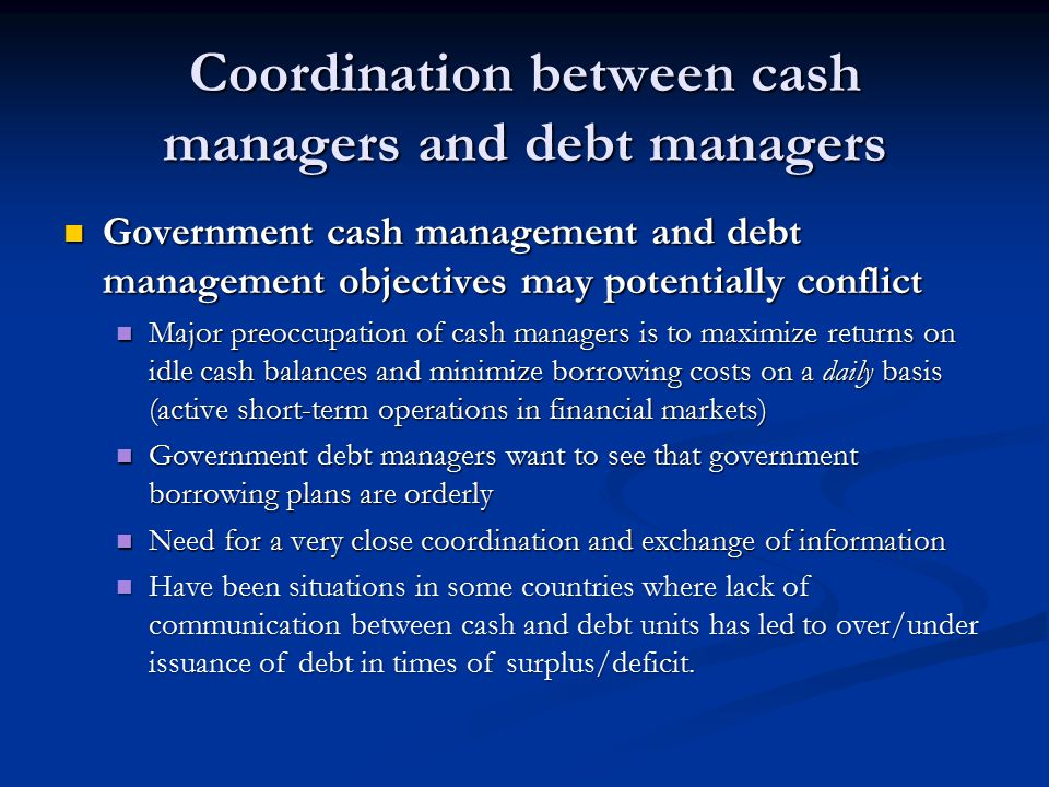 Coordination between cash managers and debt managers