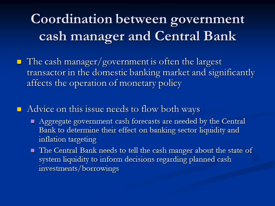 Coordination between government cash manager and Central Bank