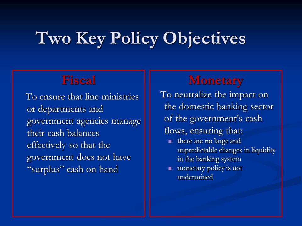 Two Key Policy Objectives