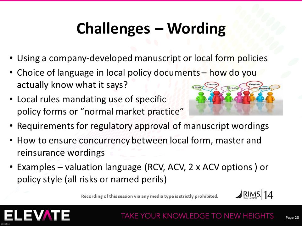 Challenges – Wording Using a company-developed manuscript or local form policies.