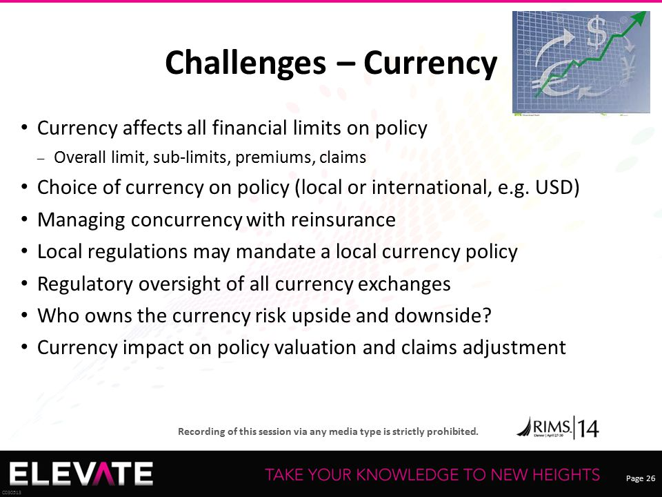 Challenges – Currency Currency affects all financial limits on policy