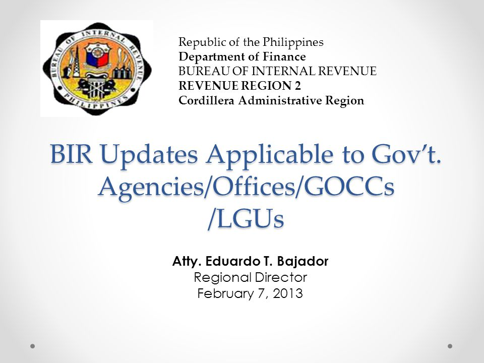 BIR Updates Applicable to Gov't. Agencies/Offices/GOCCs /LGUs