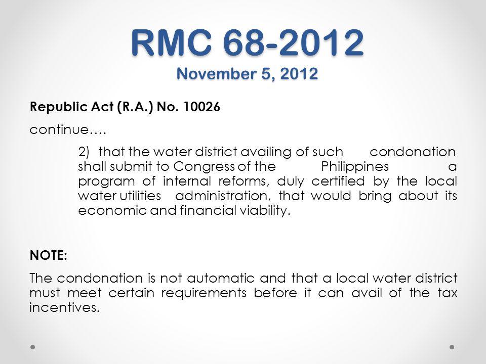 RMC 68-2012 November 5, 2012 Republic Act (R.A.) No. 10026 continue….