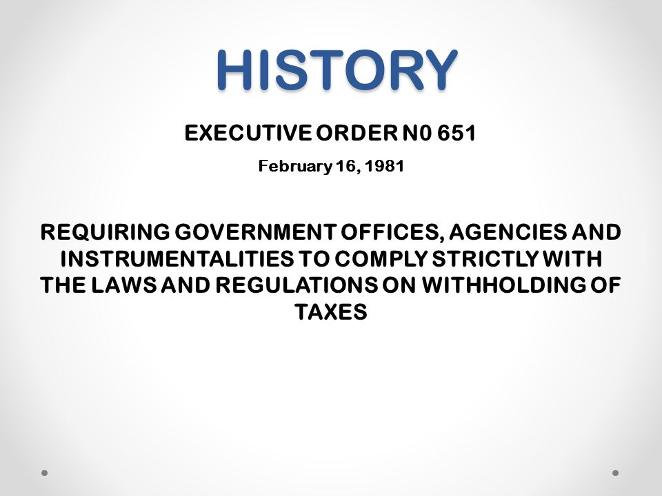 HISTORY EXECUTIVE ORDER N0 651