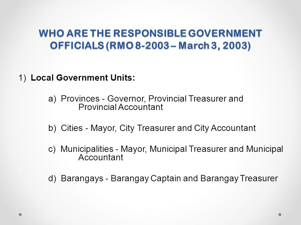 WHO ARE THE RESPONSIBLE GOVERNMENT OFFICIALS (RMO 8-2003 – March 3, 2003)