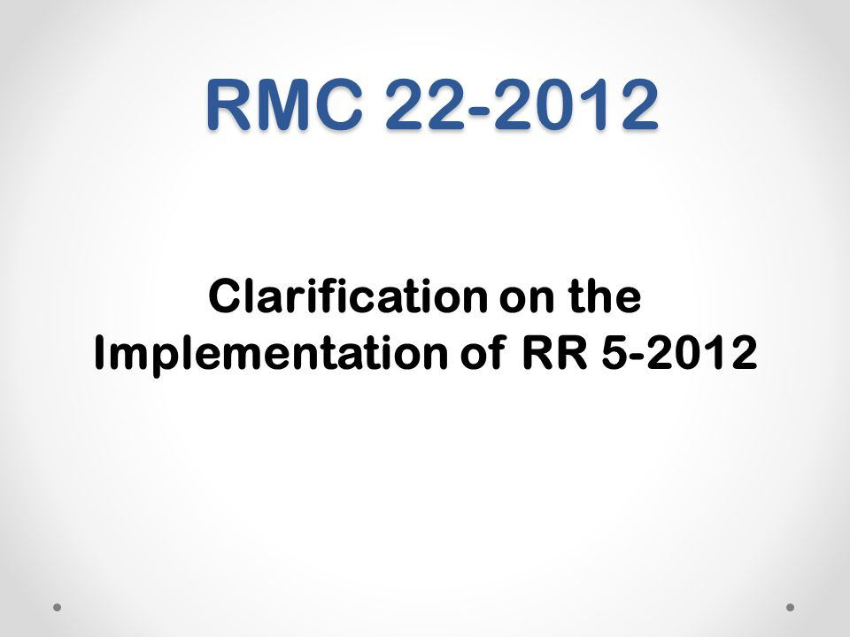 Clarification on the Implementation of RR 5-2012