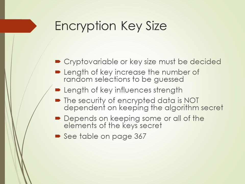 Encryption Key Size Cryptovariable or key size must be decided