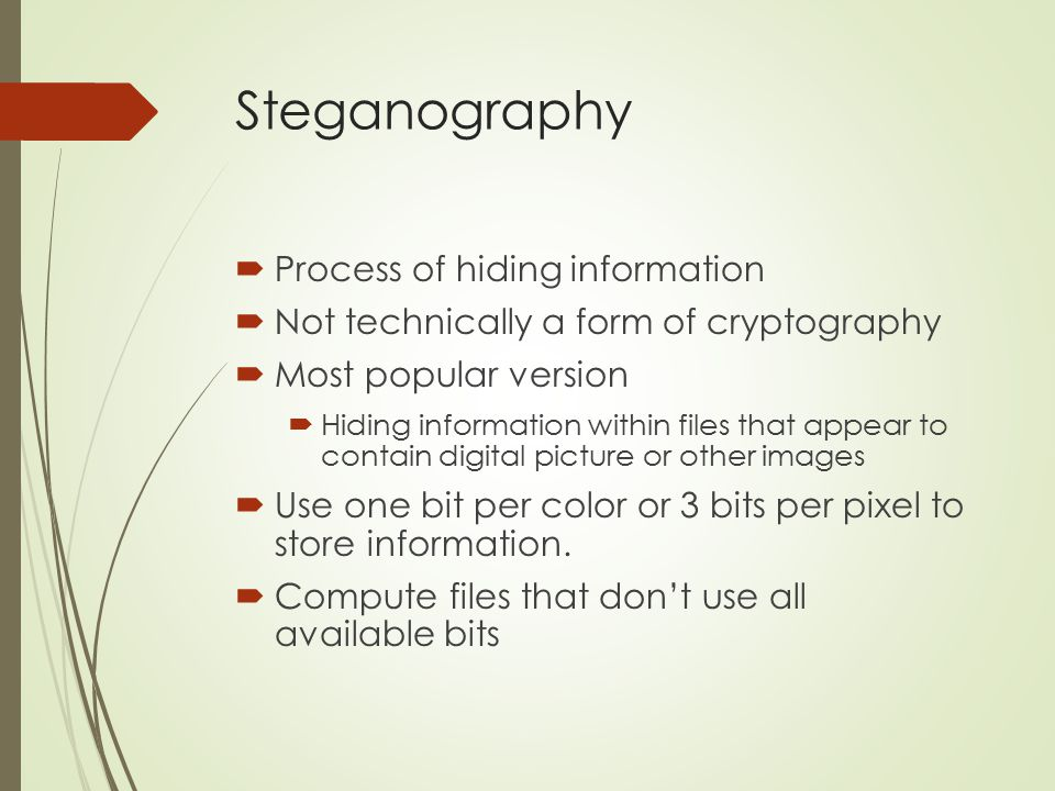 Steganography Process of hiding information
