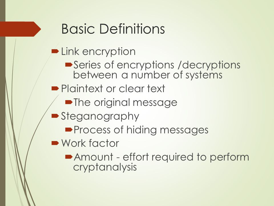 Basic Definitions Link encryption