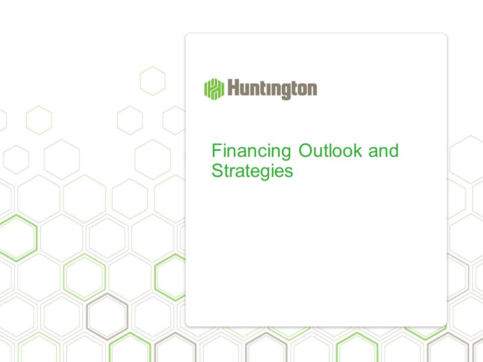 Financing Outlook and Strategies