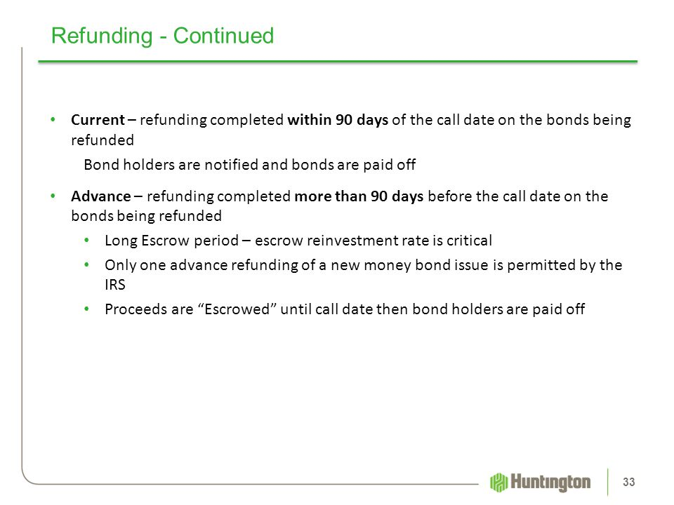 Refunding - Continued Current – refunding completed within 90 days of the call date on the bonds being refunded.