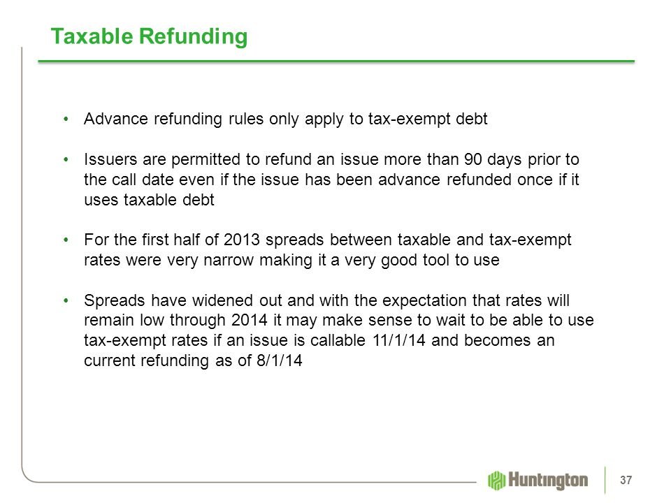 Taxable Refunding Advance refunding rules only apply to tax-exempt debt.