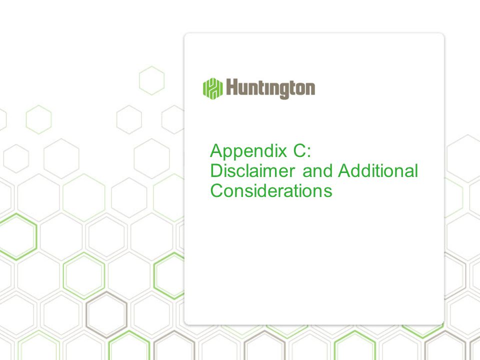 Appendix C: Disclaimer and Additional Considerations