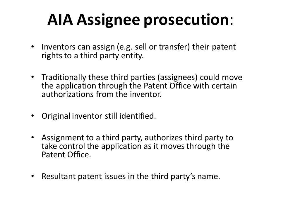 AIA Assignee prosecution: