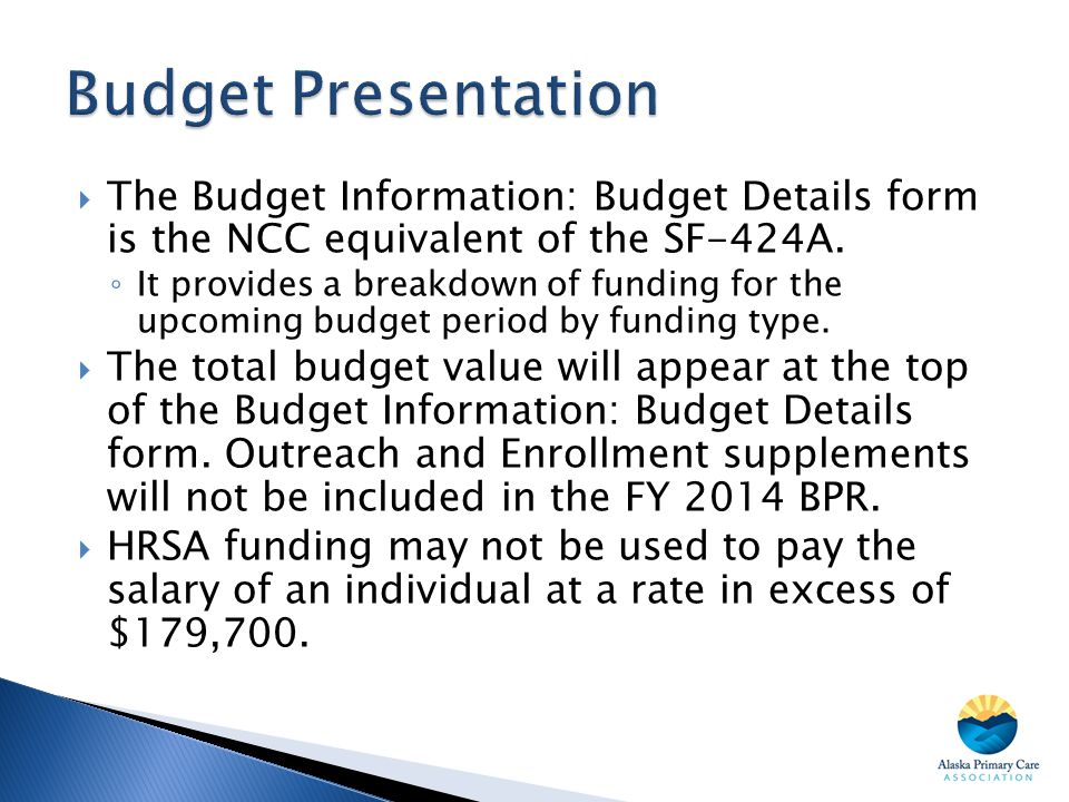 Budget Presentation The Budget Information: Budget Details form is the NCC equivalent of the SF-424A.