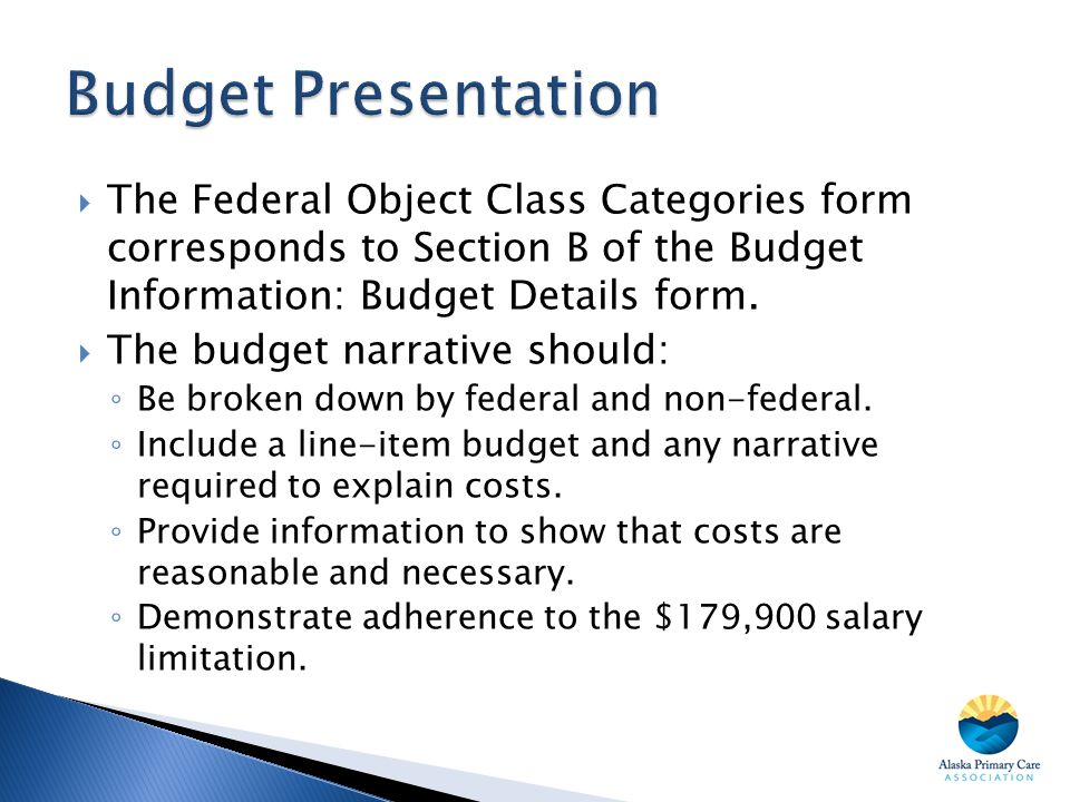 Budget Presentation The Federal Object Class Categories form corresponds to Section B of the Budget Information: Budget Details form.