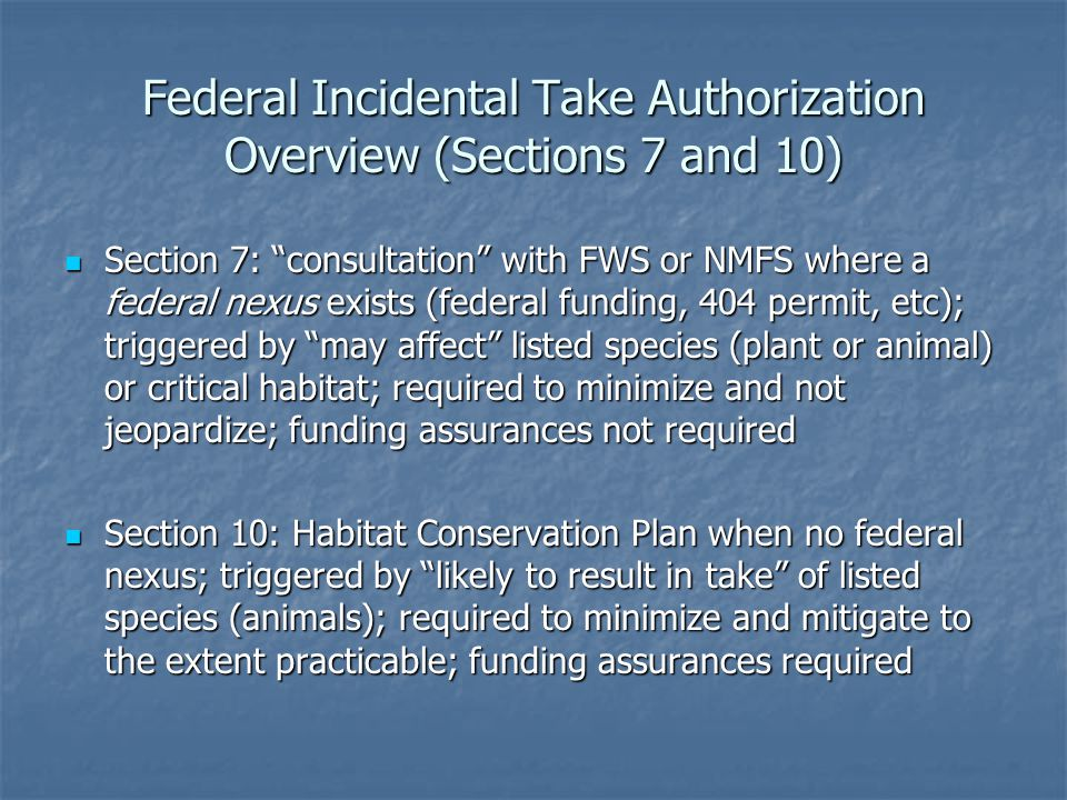 Federal Incidental Take Authorization Overview (Sections 7 and 10)