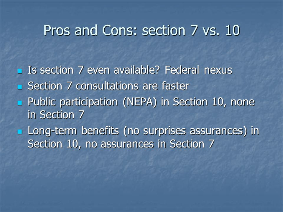 Pros and Cons: section 7 vs. 10