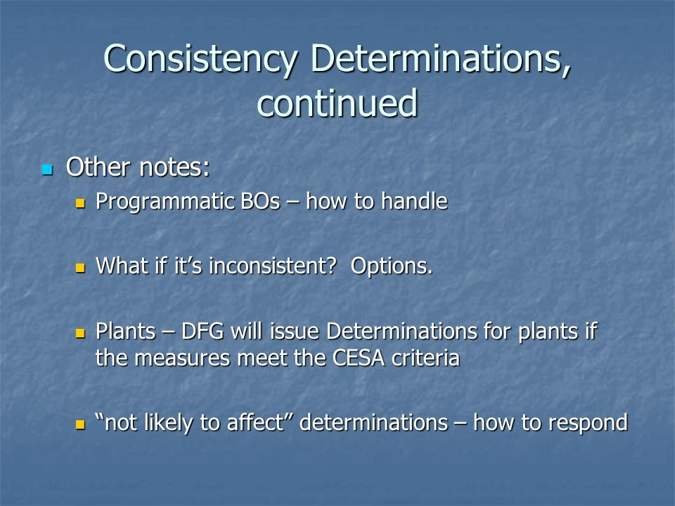 Consistency Determinations, continued
