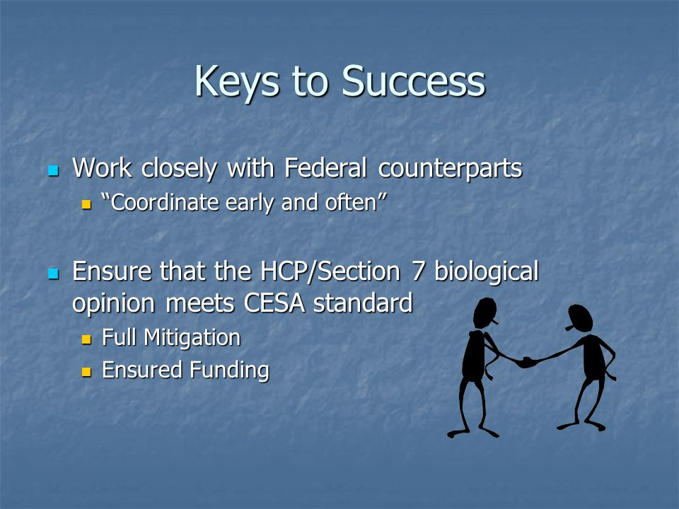 Keys to Success Work closely with Federal counterparts