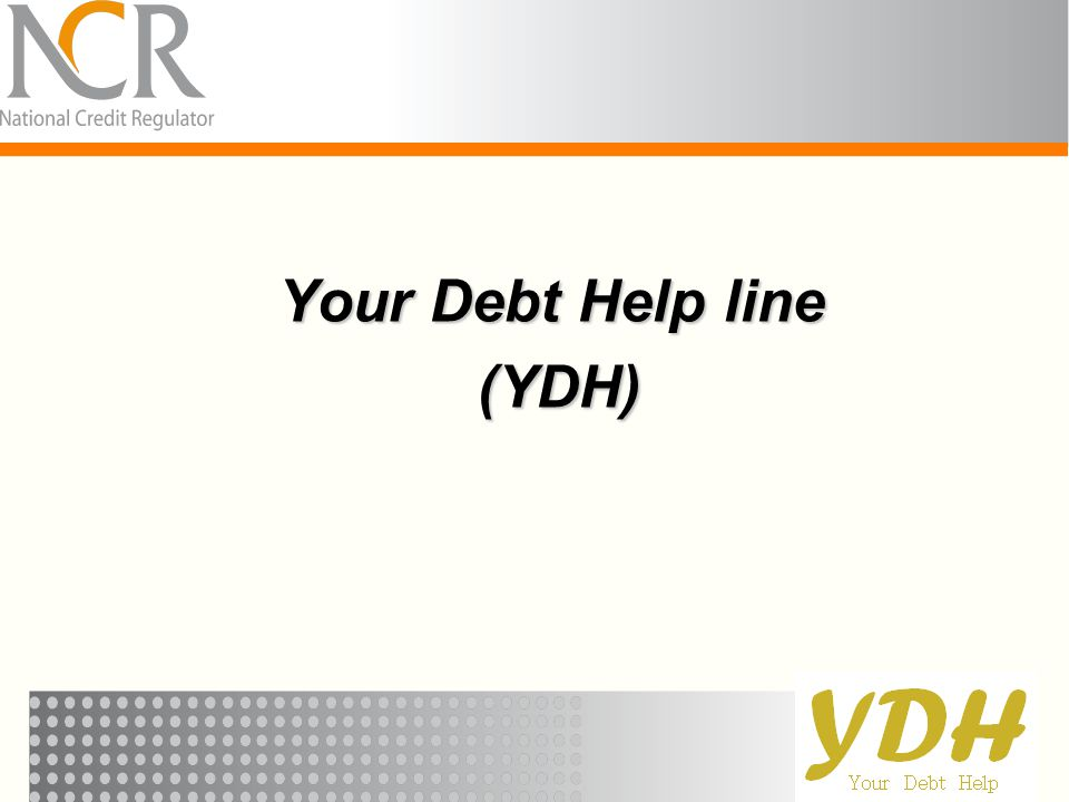 Your Debt Help line (YDH)