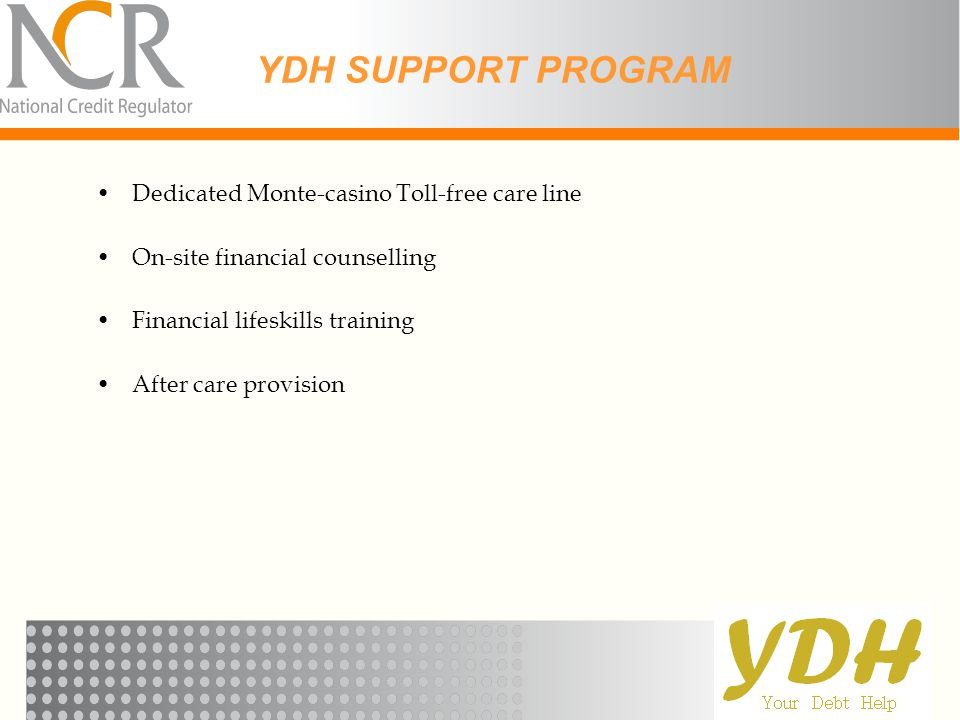 YDH SUPPORT PROGRAM Dedicated Monte-casino Toll-free care line