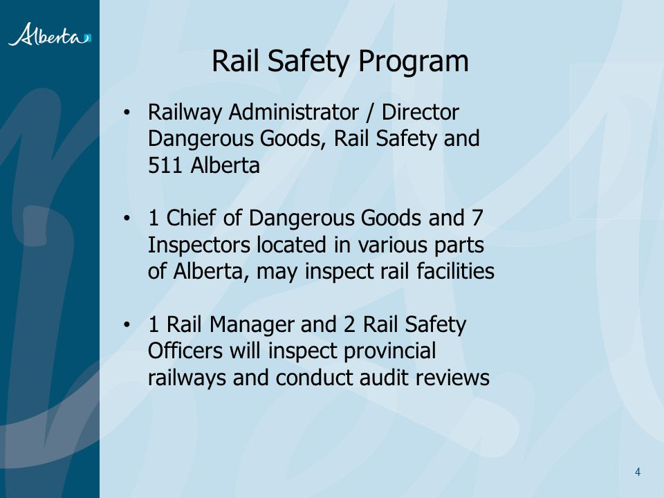 Rail Safety Program Railway Administrator / Director Dangerous Goods, Rail Safety and 511 Alberta.