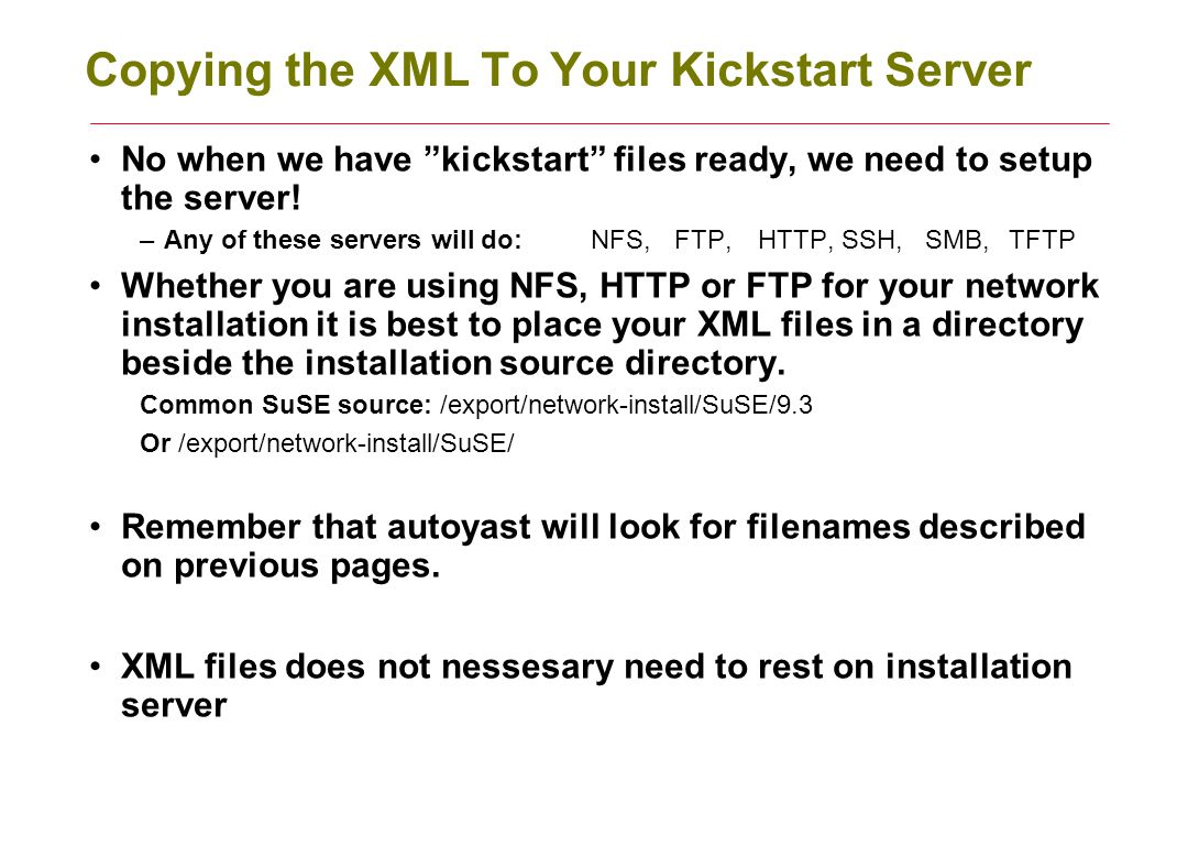 Copying the XML To Your Kickstart Server