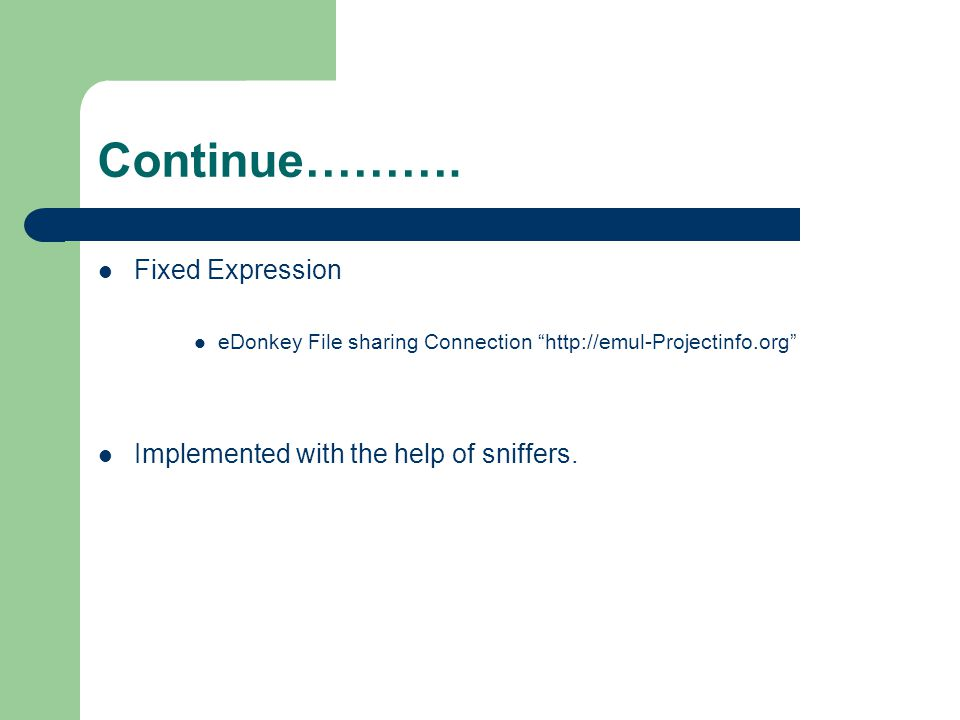Continue………. Fixed Expression Implemented with the help of sniffers.