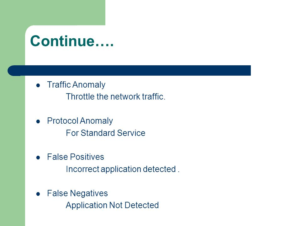 Continue…. Traffic Anomaly Throttle the network traffic.
