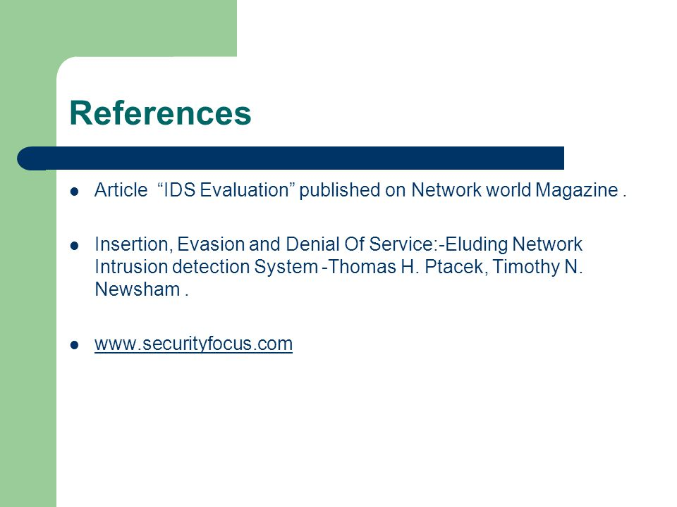References Article IDS Evaluation published on Network world Magazine .