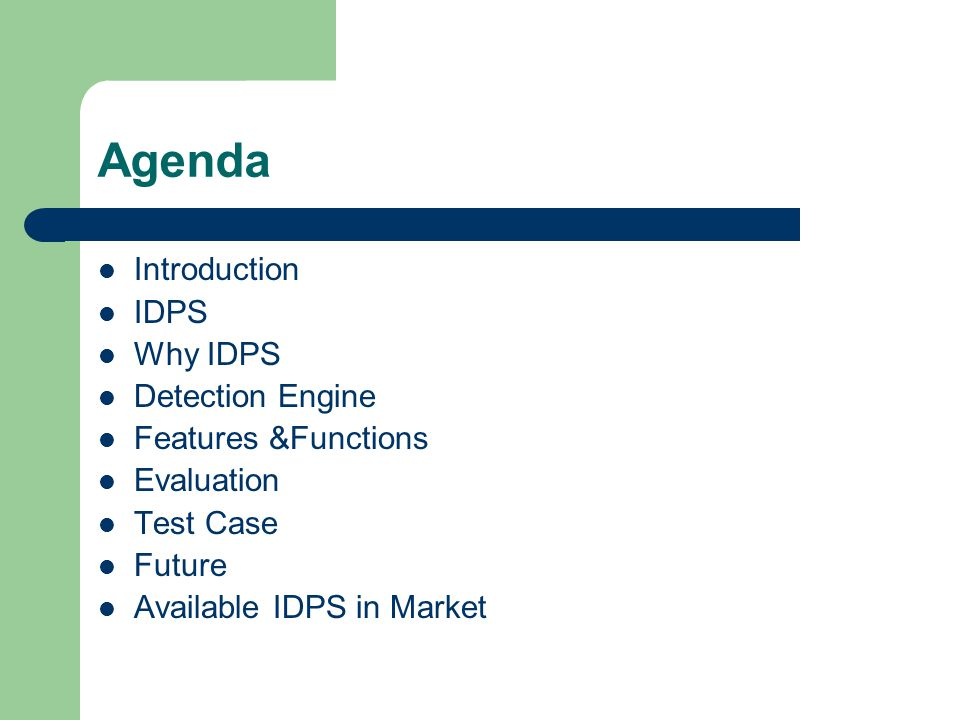Agenda Introduction IDPS Why IDPS Detection Engine Features &Functions